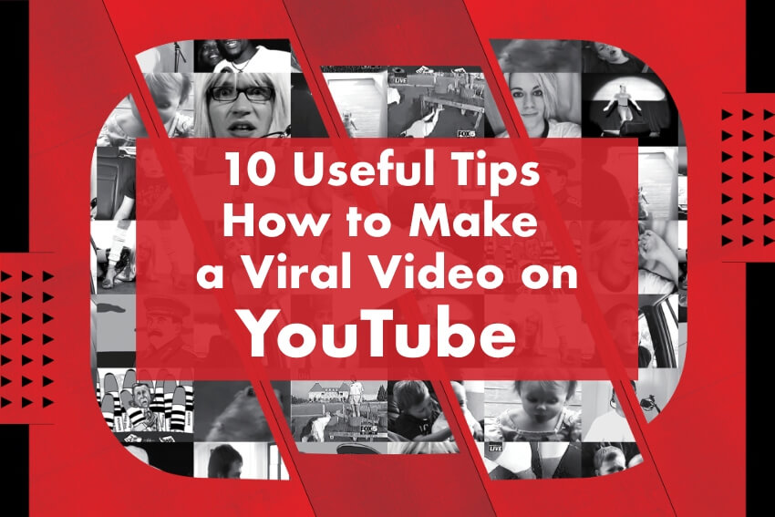 10 Useful Tips How to Make a Viral Video on YouTube